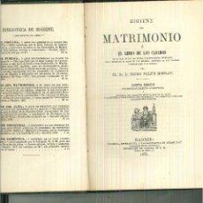 Libros antiguos: HIGIENE DEL MATRIMONIO O EL LIBRO DE LOS CASADOS. PEDRO FELIPE DE MOLNAU. Lote 54800550