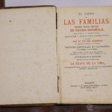 Libros antiguos: 5794- EL LIBRO DE LAS FAMILIAS. COCINA ESPAÑOLA,FRANCESA Y AMERICANA. EDI. LEOCADIO LOPEZ.1872.. Lote 48611626