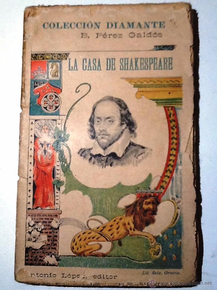 LA CASA DE SHAKESPEARE. B. PEREZ GALDOS. COLECCION DIAMANTE NUM 51 PORTUGAL DE VUELTA A ITALIA (Libros Antiguos, Raros y Curiosos - Literatura - Otros)