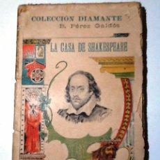 Libros antiguos: LA CASA DE SHAKESPEARE. B. PEREZ GALDOS. COLECCION DIAMANTE NUM 51 PORTUGAL DE VUELTA A ITALIA. Lote 148830736