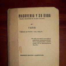 Libros antiguos: FARA. LA MASONERÍA Y SU OBRA : ESTUDIO DOCUMENTAL DE LA LABOR MASÓNICA. Lote 54844358