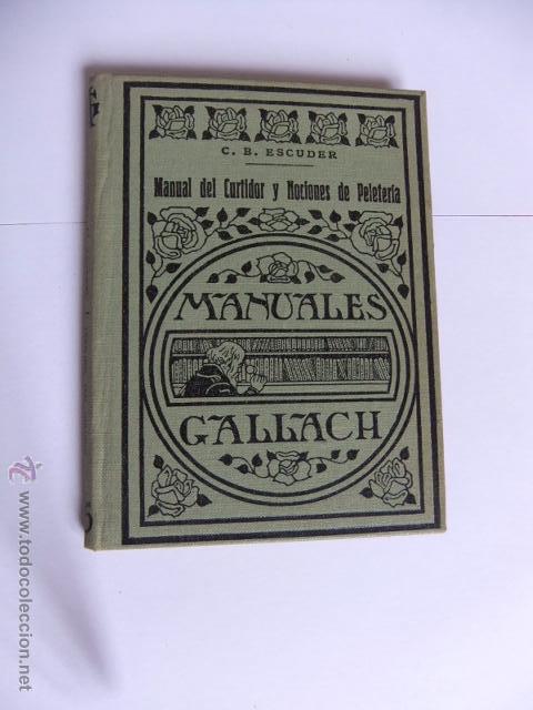 MANUAL DEL CURTIDOR Y NOCIONES DE PELETERÍA. MANUALES GALLACH. 1935. BUEN ESTADO (Libros Antiguos, Raros y Curiosos - Ciencias, Manuales y Oficios - Otros)