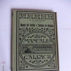 Libros antiguos: MANUAL DEL CURTIDOR Y NOCIONES DE PELETERÍA. MANUALES GALLACH. 1935. BUEN ESTADO. Lote 52609012