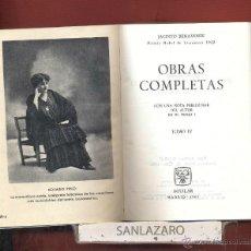 Libros antiguos: JACINTO BENAVENTE OBRAS COMPLETAS TOMO IV 5ªEDICION AÑO1962 1184PAG EDITORIAL AGUILAR LL1182. Lote 54870132