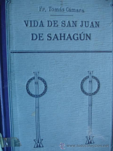 Libros antiguos: VIDA DE SAN JUAN DE SAHAGUN.TOMAS CAMARA.1925.398 PG FOTO.SALAMANCA - Foto 3 - 54873626
