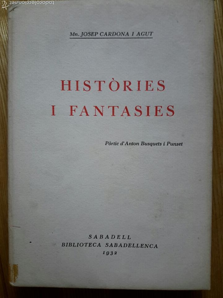 JOSEP CARDONA AGUT. HISTÒRIES I FANTASIES. SABADELL, 1932. BIBLIOTECA SABADELLENCA, 26. (Libros Antiguos, Raros y Curiosos - Historia - Otros)