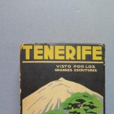 Libros antiguos: TENERIFE. VISTO POR LOS GRANDES ESCRITORES. CRONICAS E IMPRESIONES DE VIAJE. Lote 54884973