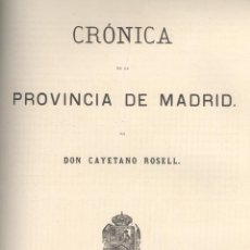 Libros antiguos: CAYETANO ROSELL. CRÓNICA DE LA PROVINCIA DE MADRID. MADRID, 1865. S6. Lote 54887943