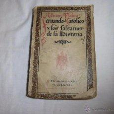 Libros antiguos: FERNANDO EL CATOLICO Y LOS FALSARIOS DE LA HISTORIA.VICTOR PRADERA.MADRID 1922.IMPRENTA RIVADENEYRA. Lote 54906919