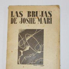 Libros antiguos: LAS BRUJAS DE JOSHE MARI. RIERA GALLO, DOMINGO. 1933. PRIMERA EDICIÓN.. Lote 54907730