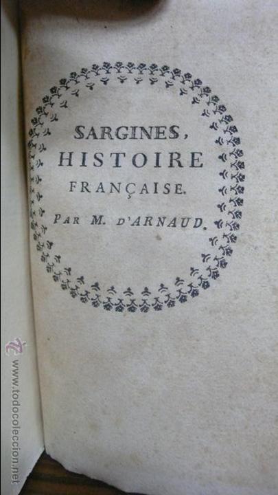 Libros antiguos: SARGINES, HISTOIRE FRANÇAISE. M. D'ARNAUD. C. 1770. - Foto 3 - 54909587