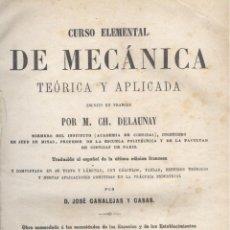 Libros antiguos: M. CH. DELAUNAY. CURSO ELEMENTAL DE MECÁNICA TEÓRICA Y APLICADA. MADRID, 1867.. Lote 54829401