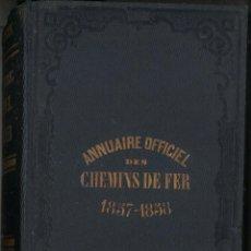 Libros antiguos: ANNUAIRE OFFICIEL DES CHEMINS DE FER. 1857-1858. FERROCARRIL. Lote 54926863