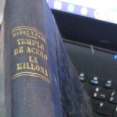 Libros antiguos: TEMPLE DE ACERO NOVELA DE COSTUMBRES EN 3 LIBROS J.F. MUÑOZ Y PABÓN EDIT JUVENTUD AÑO 1925. Lote 54944815
