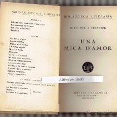 Libros antiguos: UNA MICA D'AMOR. JOAN PUIG I FERRETER. LLIBRERIA CATALÒNIA. Lote 54950731