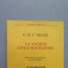 Libros antiguos: LA SOCIETE CIVILE BOURGEOISE. C. W. F. HEGEL. Lote 54952108