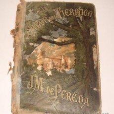 Libros antiguos: D. JOSÉ MARÍA DE PEREDA. EL SABOR DE LA TIERRUCA. RM73660. . Lote 54965934
