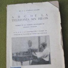 Libros antiguos: A B C DE LA TELEFONIA SIN HILO - 1924.. Lote 54991851