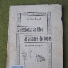 Libros antiguos: LA TELEFONIA SIN HILOS AL ALCANCE DE TODOS. 1923.. Lote 54991935
