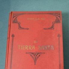 Libros antiguos: LA TIERRA SANTA O PALESTINA - ANTONIO LLOR, PBRO. 1896-1898 - ILUSTRADOR ARTURO SERIÑÁ - BUEN ESTADO. Lote 54992817