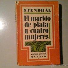 Livres anciens: STENDHAL. EL MARIDO DE PLATA Y CUATRO MUJERES. 1ª EDICIÓN (CA. 1920).TRAD: HUBERTO PÉREZ DE LA OSSA.. Lote 54999350