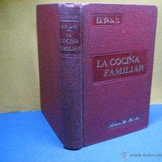 Libros antiguos: U. P. DE S. LA COCINA FAMILIAR. 1914. Lote 55000968