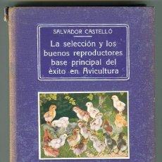 Libros antiguos: AVICULTURA ESCUELA OFICIAL Y SUPERIOR ESPAÑOLA SALVADOR CASTELLO MUY ILUSTRADO AÑO 1932 (LAMINA). Lote 55002838