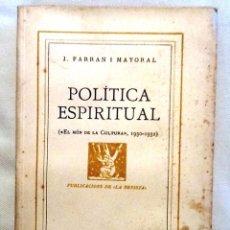 Libros antiguos: POLITICA ESPIRITUAL. 1935. J. FARRAN I MAYORAL. INTONSO. Lote 55012817
