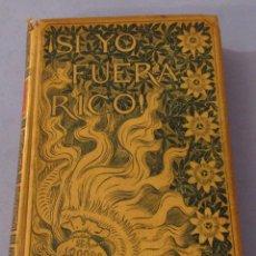 Libros antiguos: SI YO FUERA RICO L.MARIANO DE LARRA IL. POR ALEJANDRO RIQUER TORTOSA ARTURO VOLTES RIBOT AÑO 1896. Lote 55015340