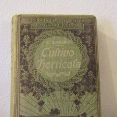 Libros antiguos: CULTIVO HORTICOLA POR LEÓN BUSSARD ILUSTRADO CON 217 FIGURAS SALVAT EDITORES BARCELONA AÑO 1924. Lote 55022920