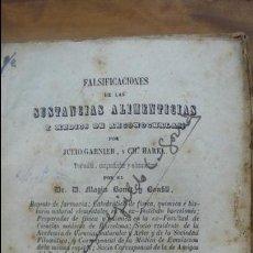 Libros antiguos: FALSIFICACIONES DE LAS SUSTANCIAS ALIMENTICIAS Y MEDIO DE RECONOCERLAS. J. GARNIER Y CH. HAREL. 1846. Lote 55023274