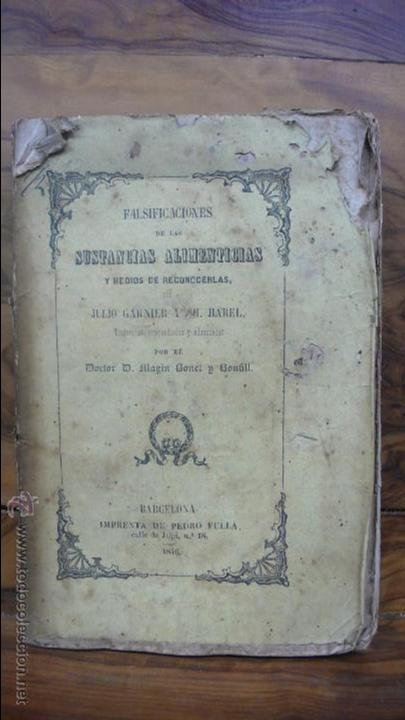 Libros antiguos: FALSIFICACIONES DE LAS SUSTANCIAS ALIMENTICIAS Y MEDIO DE RECONOCERLAS. J. GARNIER Y CH. HAREL. 1846 - Foto 2 - 55023274