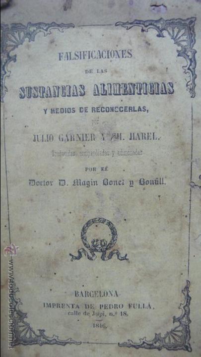 Libros antiguos: FALSIFICACIONES DE LAS SUSTANCIAS ALIMENTICIAS Y MEDIO DE RECONOCERLAS. J. GARNIER Y CH. HAREL. 1846 - Foto 3 - 55023274