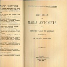 Libros antiguos: HISTORIA DE MARIA ANTONIETA. EDMUNDO Y JULIODE GONCOURT. Lote 55031115