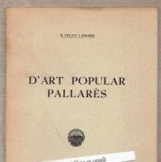 Libros antiguos: D'ART POPULAR PALLARÈS - VIOLANT I SIMORRA - BUTLLETÍ CENTRE EXCURSIONISTA CATALUNYA 518 - 523. Lote 55038663