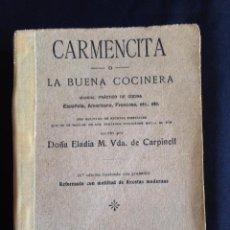 Libros antiguos: CARMENCITA Ó LA BUENA COCINERA, 1924, ELADIA CARPINELL, COCINA, BARCELONA, ORIGINAL.. Lote 55047468