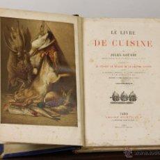 Libros antiguos: 7287 - LE LIVRE DE CUISINE. JULES GOUFFÉ. LIB. HACHETTE ET Cª. 1881.. Lote 55050315