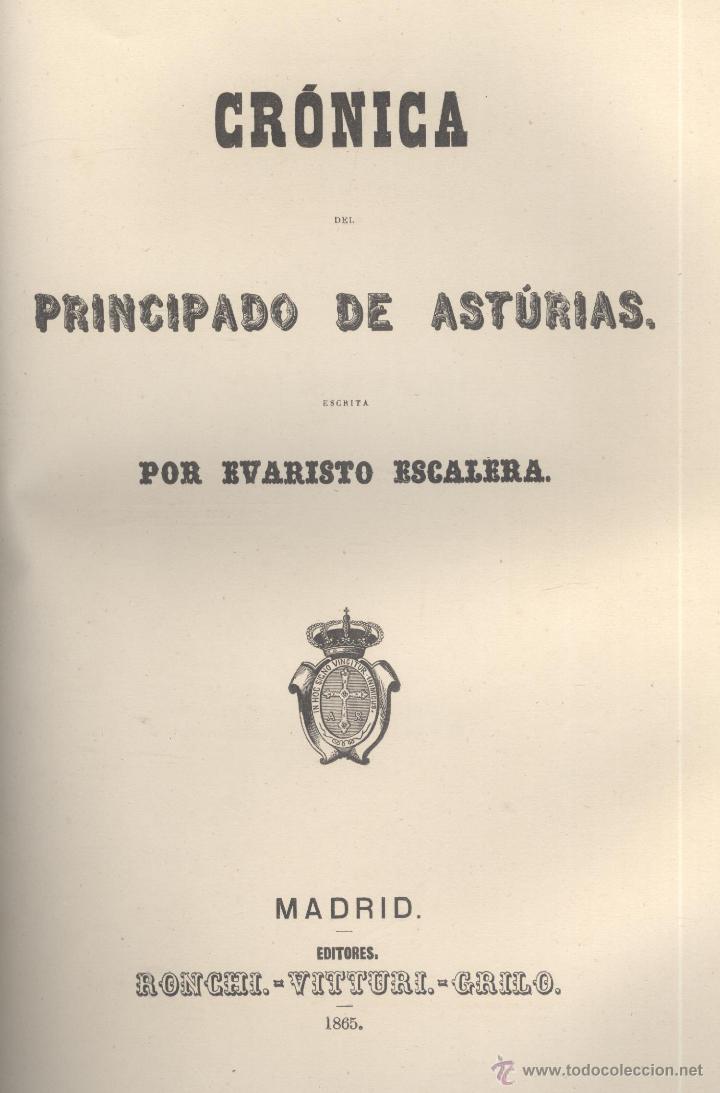 EVARISTO ESCALERA. CRÓNICA DEL PRINCIPADO DE ASTURIAS. MADRID, 1865. S6 (Libros Antiguos, Raros y Curiosos - Historia - Otros)