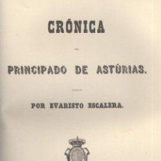 Libros antiguos: EVARISTO ESCALERA. CRÓNICA DEL PRINCIPADO DE ASTURIAS. MADRID, 1865. S6. Lote 54887676