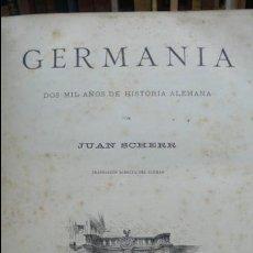 Libros antiguos: GERMANIA. DOS MIL AÑOS DE HISTORIA ALEMANA. JUAN SCHERR. MONTANER Y SIMON. 1882. . Lote 55071241