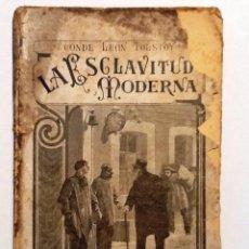 Libros antiguos: LA ESCLAVITUD MODERNA. 1905. CONDE LEON TOLSTOY. TRADUCCION AUGUSTO RIERA. Lote 55122663