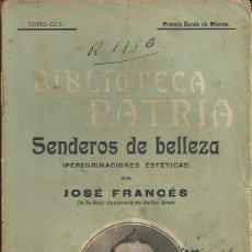 Libros antiguos: SENDEROS DE BELLEZA. (PEREGRINACIONES ESTÉTICAS). - JOSE FRANCES. BIBLIOTECA PATRIA MADRID 1923. Lote 55123394