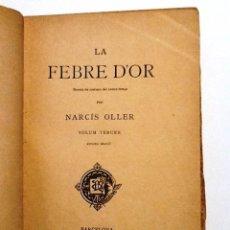 Libros antiguos: LA FEBRE D'OR. 1893 NARCIS OLLER . VOLUM TERCER. INTONS. Lote 55128802