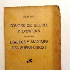 Libros antiguos: CONTES DE GLORIA Y D'INFERN. DIALEGS Y MAXIMES DEL SUPER-CHIST. 1911. DIEGO RUIZ. Lote 55128850