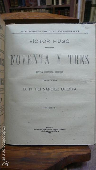 Libros antiguos: POR HONOR DEL NOMBRE EMILIO-GABORIAU Y NOVENTA Y TRES DE VÍCTOR HUGO. 2 OBRAS. 1894-95. - Foto 4 - 55185972