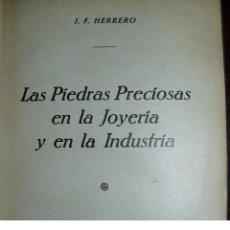 Libros antiguos: LAS PIEDRAS PRECIOSAS EN LA JOYER'IA Y EN LA INDUSTRIA J.F.HERRERO 1934. Lote 55209151
