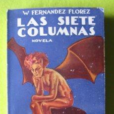 Libros antiguos: LAS 7 COLUMNAS _ W. FERNANDEZ FLORES_ (1928). Lote 55232640