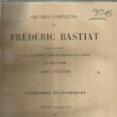 Libros antiguos: OEUVRES COMPLÉTES DE FRÉDÉRIC BASTIAC. TOME CINQUÈME. GILLAUMIN ET CIE. PARÍS. 1863. Lote 55331906