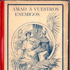 Libros antiguos: J. SPILLMANN : AMAD A VUESTRO ENEMIGOS (HERDER, 1907) GUERRAS CONTRA LOS MAORÍES EN NUEVA ZELANDA. Lote 55364387