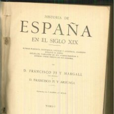 Libros antiguos: HISTORIA DE ESPAÑA SIGLO XIX. FRANCISCO PI Y MARGALL. Lote 55394357